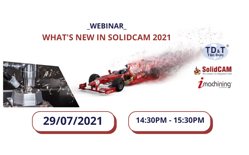 Hội thảo trực tuyến: NHỮNG TÍNH NĂNG MỚI CỦA SOLIDCAM 2021